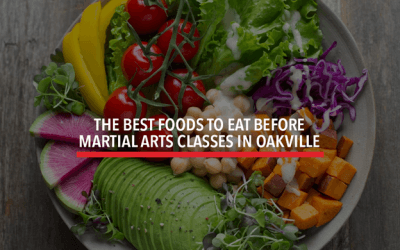 The Best Foods to Eat Before Martial Arts Classes in Oakville