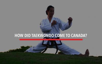 How Did Taekwondo Come to Canada?